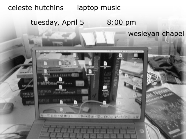 celeste hutchins laptop music, tuesday april 5, 8:00 pm, wesleyan chapel